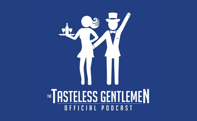 New Episode Of The Tasteless Gentlemen Podcast 39