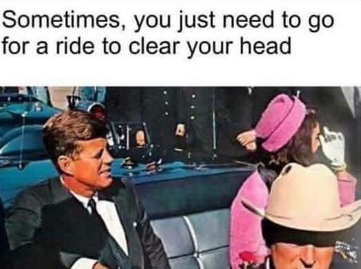 Jfk Assassination Meme The Tasteless Gentlemen