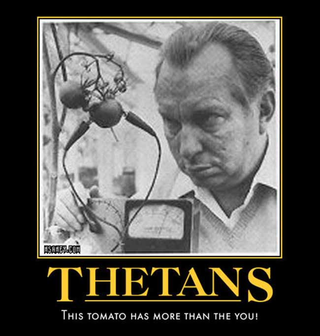 Thetans Because Scientology - ...